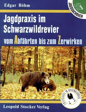 Jagdpraxis im Schwarzwildrevier